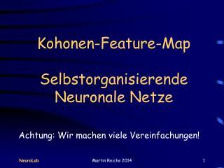 Kohonen -Feature- Map Selbstorganisierende Neuronale Netze