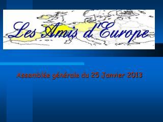 Assemblée générale du 25 Janvier 2013