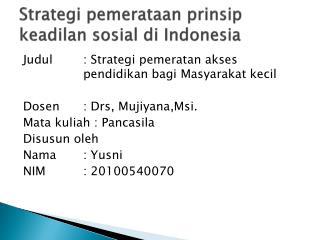 Strategi pemerataan prinsip keadilan sosial di  Indonesia