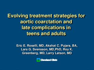 Evolving treatment strategies for aortic coarctation and  late complications in  teens and adults
