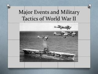 Major Events and Military Tactics of World War II