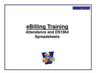 eBilling Training Attendance and DS1964 Spreadsheets