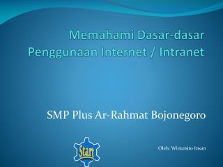 Memahami  D asar-dasar  P enggunaan Internet / Intranet