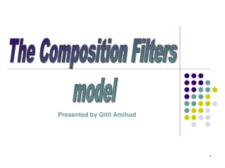 The Composition Filters  model