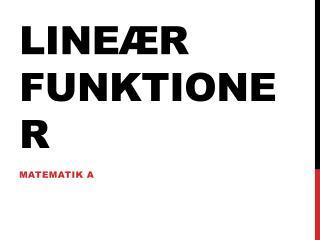 LINEÆR FUNKTIONER
