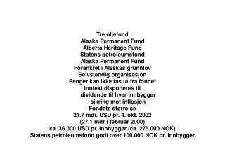 Tre oljefond Alaska Permanent Fund Alberta Heritage Fund Statens petroleumsfond