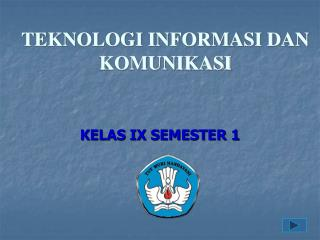 KELAS IX SEMESTER 1