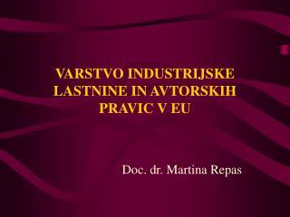 VARSTVO INDUSTRIJSKE LASTNINE IN AVTORSKIH PRAVIC V EU
