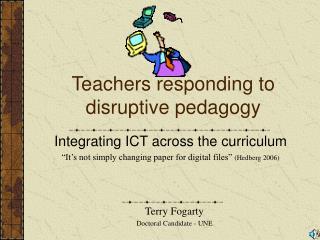 Teachers responding to disruptive pedagogy
