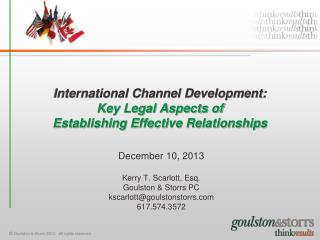 International Channel Development:  Key Legal Aspects of  Establishing Effective Relationships
