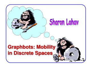 Graphbots: Mobility in Discrete Spaces