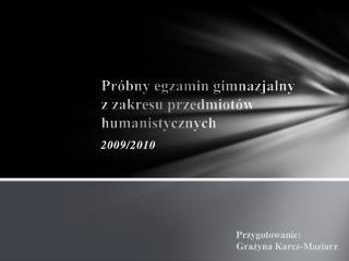 Próbny egzamin gimnazjalny z zakresu przedmiotów humanistycznych