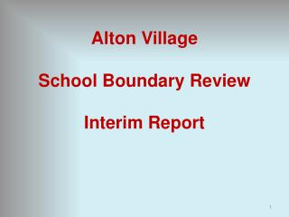 Alton Village School Boundary Review  Interim Report