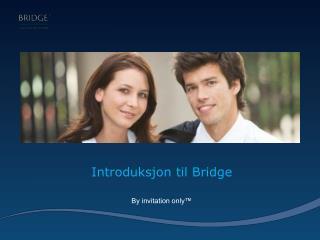 Introduksjon til Bridge