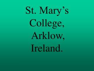 St. Mary's College,  Arklow, Ireland.