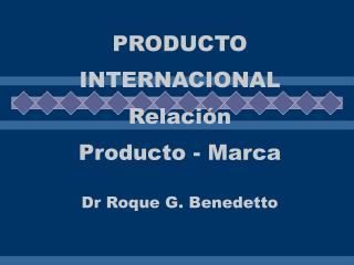 PRODUCTO  INTERNACIONAL Relación  Producto - Marca