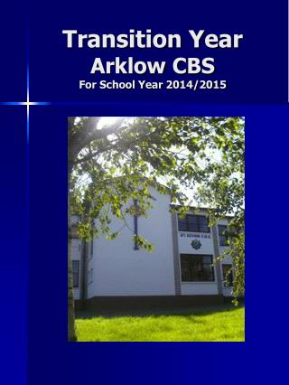 Transition Year Arklow CBS For School Year 2014/2015