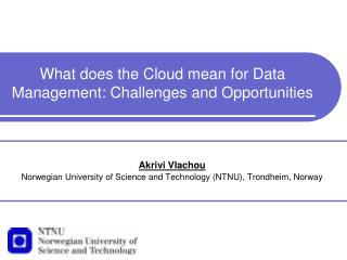 What does the Cloud mean for Data Management: Challenges and Opportunities