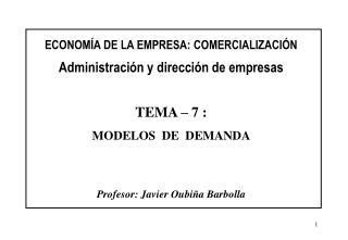 ECONOMÍA DE LA EMPRESA: COMERCIALIZACIÓN Administración y dirección de empresas TEMA – 7 :
