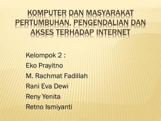KOMPUTER  dan  MASYARAKAT Pertumbuhan ,  Pengendalian dan akses terhadap  internet