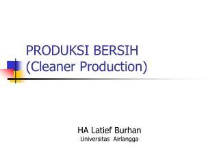 PRODUKSI BERSIH (Cleaner Production)