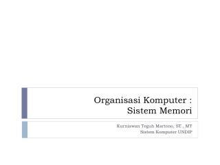 Organisasi Komputer  : Sistem Memori