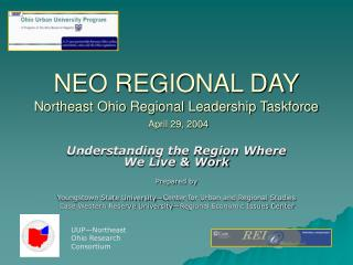 NEO REGIONAL DAY Northeast Ohio Regional Leadership Taskforce April 29, 2004
