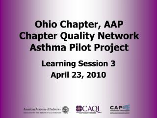 Ohio Chapter, AAP Chapter Quality Network Asthma Pilot Project