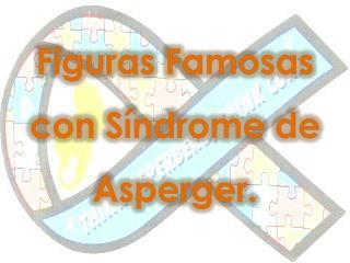 Figuras Famosas con Síndrome de Asperger.
