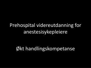 Prehospital videreutdanning for anestesisykepleiere