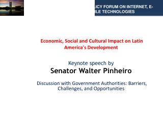 Economic, Social and Cultural Impact on Latin Americas Development  Keynote speech by Senator Walter Pinheiro   Discu