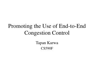 Promoting the Use of End-to-End Congestion Control