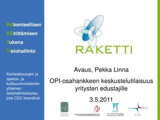 Avaus, Pekka Linna OPI-osahankkeen keskustelutilaisuus yritysten edustajille 3.5.2011
