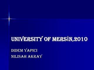 UNIVERSITY OF MERSİN,2010