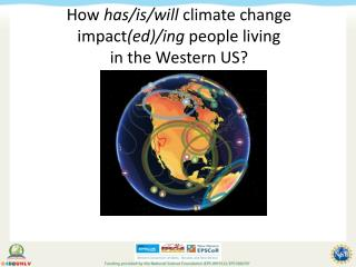 How  has/is/will  climate change impact (ed)/ing  people living in the Western US?