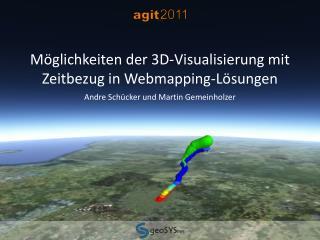 Möglichkeiten der 3D-Visualisierung mit Zeitbezug in Webmapping-Lösungen