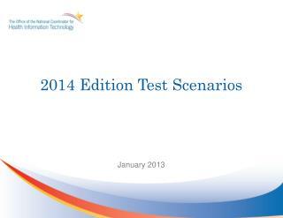 2014 Edition Test Scenarios
