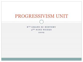 PROGRESSIVISM UNIT