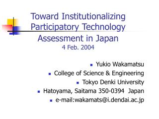 Toward Institutionalizing Participatory Technology Assessment in Japan 4 Feb. 2004