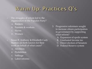 Warm Up: Practices Q�s
