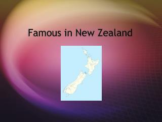 Famous i n New Zealand
