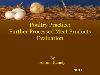 Poultry Practice: Further Processed Meat Products Evaluation
