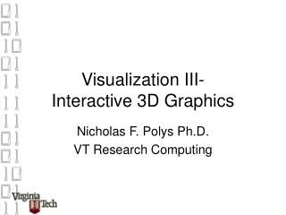 Visualization III- Interactive 3D Graphics