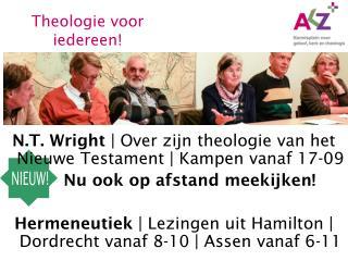 N.T. Wright  | Over zijn theologie van het Nieuwe Testament | Kampen vanaf 17-09