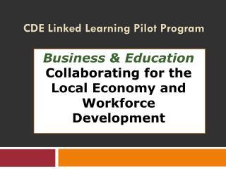 CDE Linked Learning Pilot Program