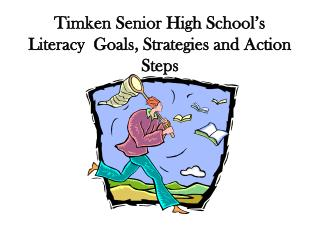 Timken Senior High School s Literacy  Goals, Strategies and Action Steps