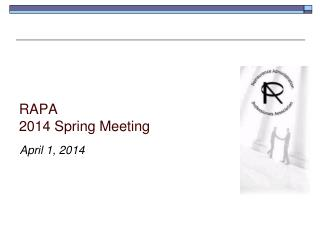 RAPA  2014 Spring Meeting
