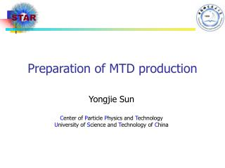 Preparation of MTD production