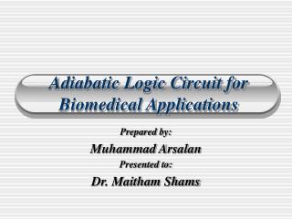 Adiabatic Logic Circuit for Biomedical Applications