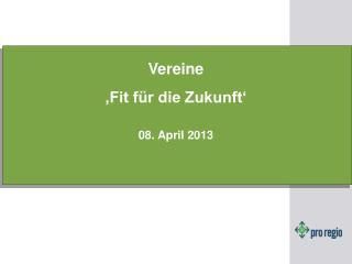 Vereine  'Fit für die Zukunft' 08. April 2013